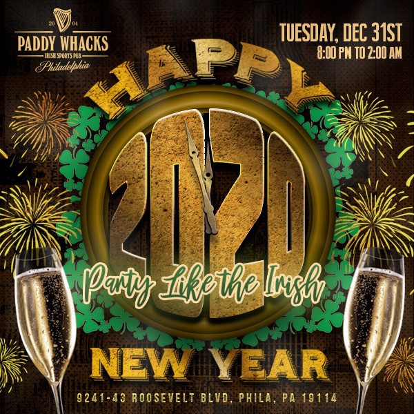 New Year's Eve Celebration 2020 at Paddy Whacks Northeast Philly