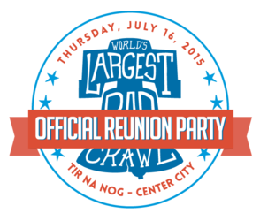 The World's Largest Bar Crawl - OPEN BAR REUNION PARTY!