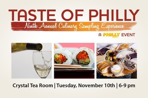 TASTE of Philly - The 9th Annual Culinary Sampling Experience!