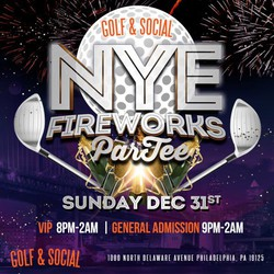 NYE 2018 Fireworks Par-TEE at Philly Golf & Social