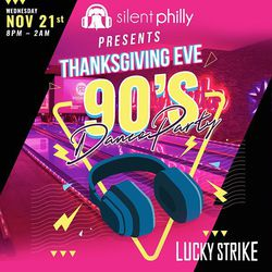 Thanksgiving Eve 90's Silent Party at Lucky Strike