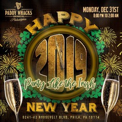 New Year's Eve Celebration 2019 at Paddy Whacks Northeast Philly