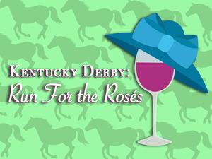 """Kentucky Derby """"Run for the Rosés"""""""
