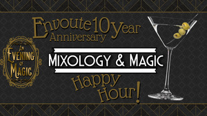 VIRTUAL Mixology and Magic: Envoute Magic & Burlesque 10 Year Anniversary