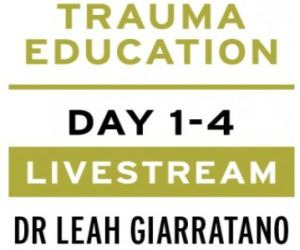 Practical trauma informed interventions with Dr Leah Giarratano 5-6 and 12-13 May 2022 Livestream