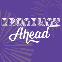 Broadway Ahead