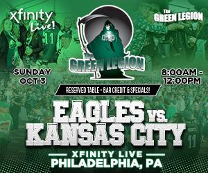 Green Legion Tailgate - Eagles v Chiefs @ XFINITY LIVE!!