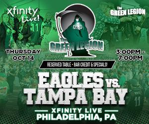 Green Legion Tailgate - Eagles v Bucaneers @ XFINITY LIVE!!