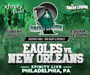 Green Legion Tailgate - Eagles v Saints @ XFINITY LIVE!!