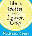 When Life Gives Them Lemons, Positano Coast Makes Lemon Drops!