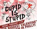 4th Annual Cupid is Stupid Anti Valentines Day Party!