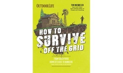 How to Survive Off the Grid: From Backyard Homesteads to Bun