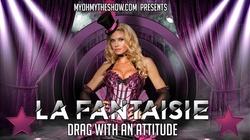 La Fantasie Drag Show: Every Saturday Night (March 20 – October 30)