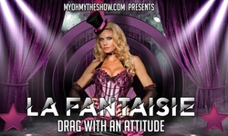 La Fantasie Drag Show on Friday, April 16 or May 28 at 8 p.m.