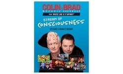 """Colin and Brad """"Stream of Consciousness"""" (April 11-June 5)"""